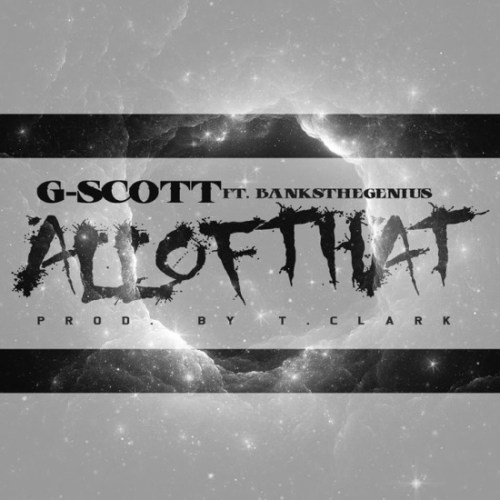 G-Scott All Of That