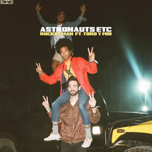 Astronauts Etc feat. Toro y Moi