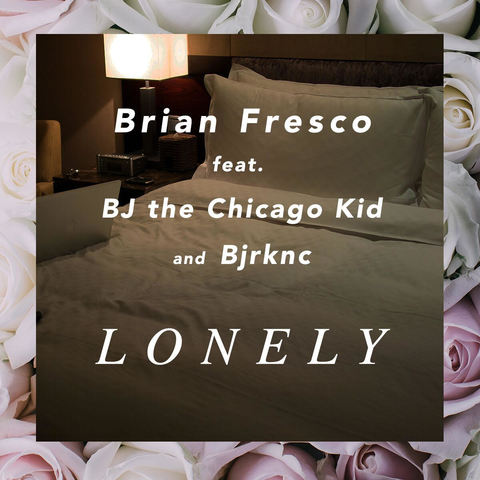 Brian Fresco Lonely