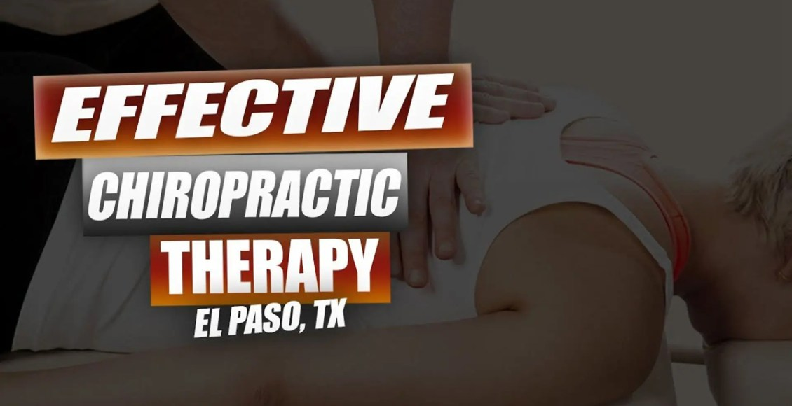 effective chiropractic treatment el paso tx.