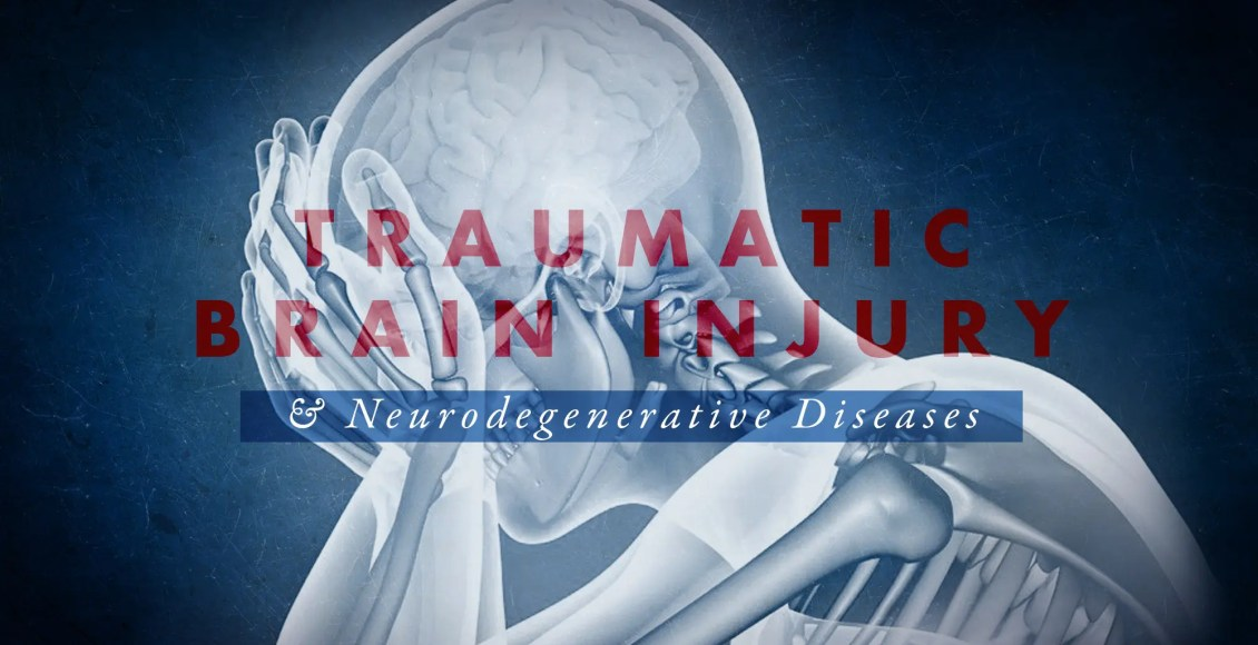 Traumatic Brain Injury and Neurodegenerative Diseases Part 1   El Paso, TX Chiropractor