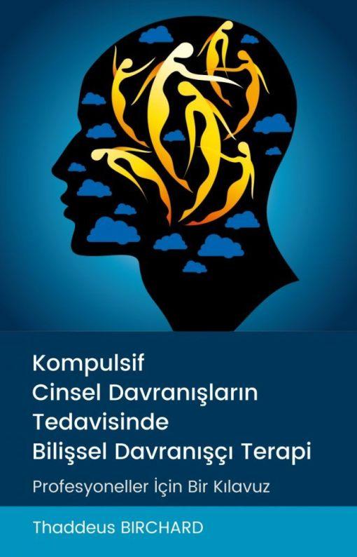 Kompulsif Cinsel Davranışların Tedavisinde Bilişsel Davranışçı Terapi300dpi