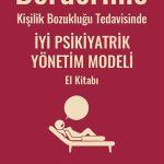 Borderline Kişilik Bozukluğu Tedavisinde İyi Psikiyatrik Yönetim Modeli El Kitabı