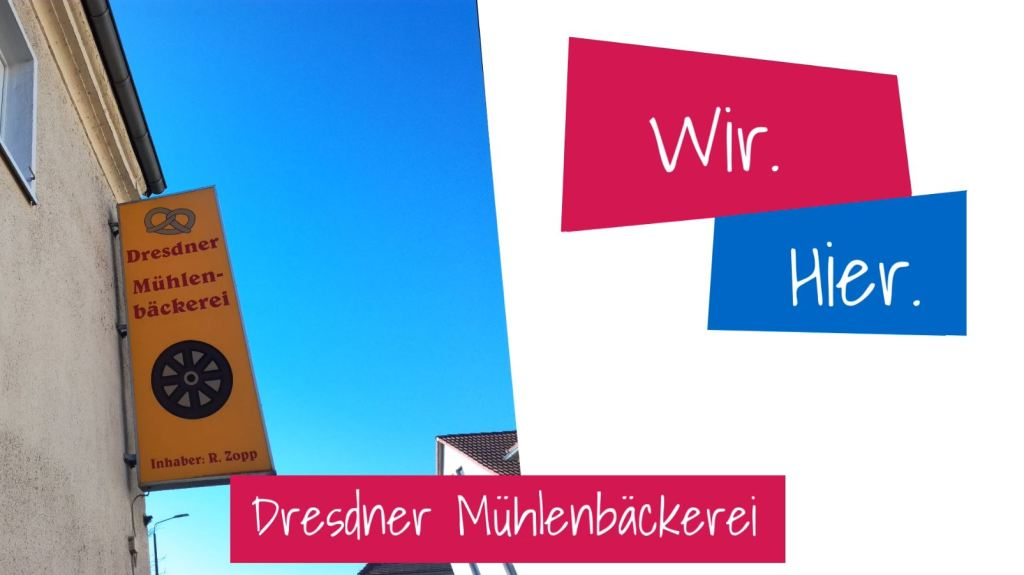 Wir.Hier - bei der Dresdner Mühlenbäckerei