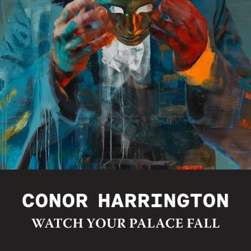 Conor Harrington – Watch Your Palace Fall