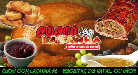 Podcast Sushi com Lasanha #6 – Receitas de Natal, ou Não!!! Sobre outros podcasts