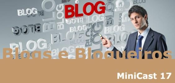 MiniCast 017 – Blogs e Blogueiros!