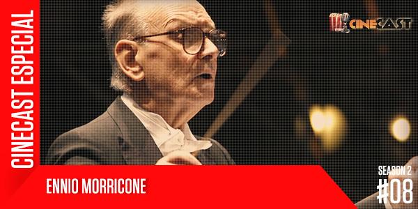 Podcast Cinecast Especial 8 Ennio Morricone