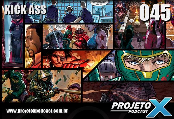 podcast Projeto X 045 - Kick Ass