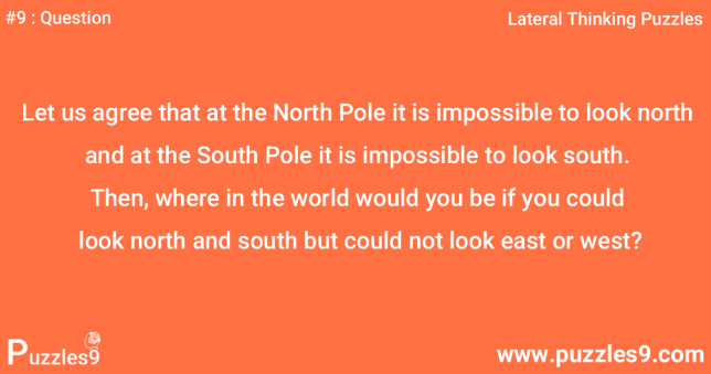 #9 Question - North and South Pole Lateral thinking Problem
