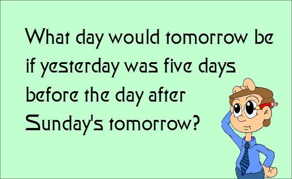 what-day-it-would-be-riddle-brainteaser