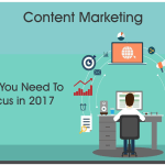 Content Marketing : Why You Need To Focus In 2017