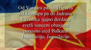 Od Vardara pa do Triglava, pjesma koju su voljeli svi u Jugoslaviji