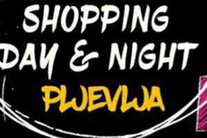 "Manifestacija ""Pljevlja Shopping Day & Night"""