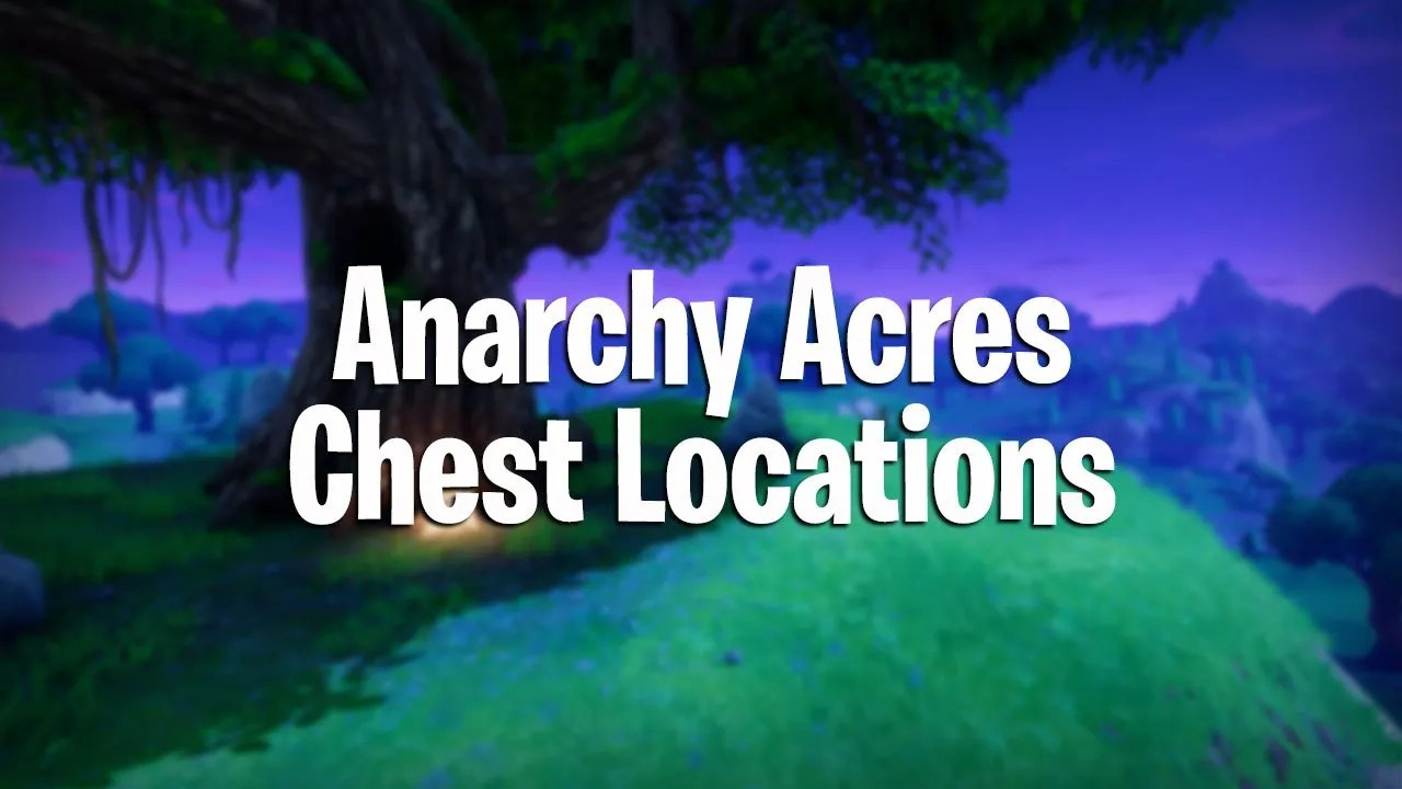 Fortnite Battle Royale All Chest Locations In Anarchy