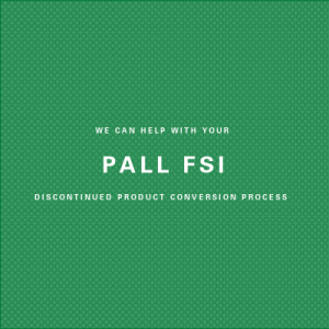 Pall FSI Product Discontinuation