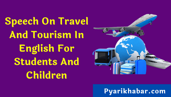 Speech On Travel And Tourism