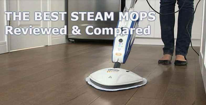 Best Steam Mop & Steam Cleaner & We Review 10 of the best models