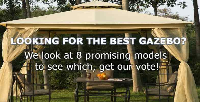 Top 8 Best Gazebos For 2017 with detailed reviews