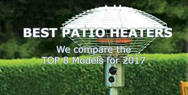 Top 8 Best Patio Heaters For 2017 – Gas & Electric Models Compared