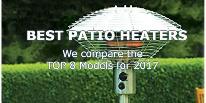 Top 8 Best Patio Heaters For 2017 U2013 Gas U0026 Electric Models Compared