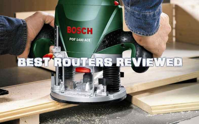 Best Wood Router & Reviews  – DeWalt, Makita, Triton & Bosch