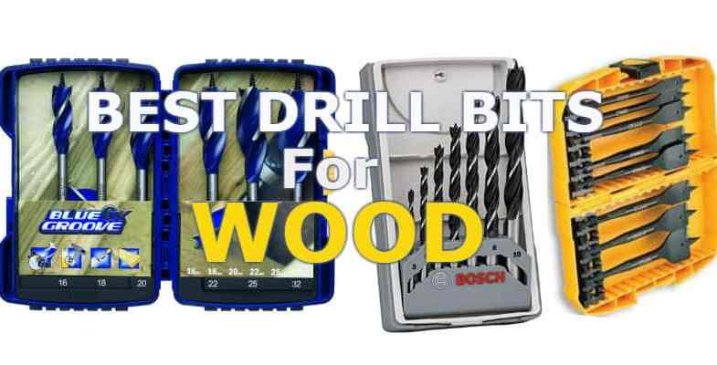 Best Drill Bits For Wood – Reviews &  detailed buyers guide