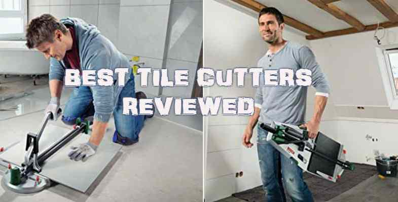 10 Best Tile Cutters – Manual & Electric Models With Reviews
