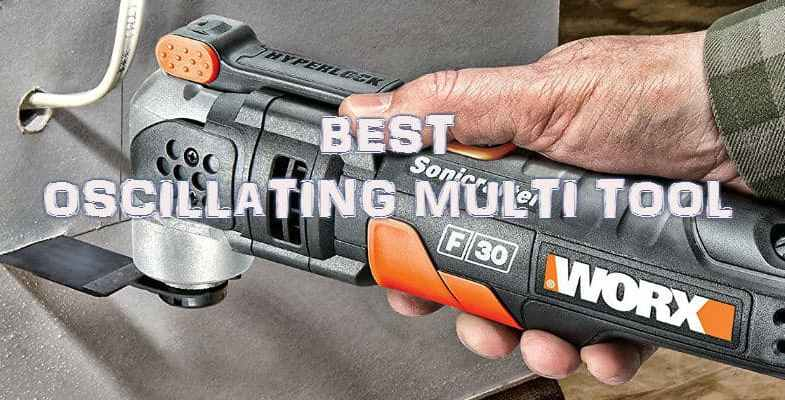 Best Oscillating Multi tool – Buyers Guide & Reviews 2019