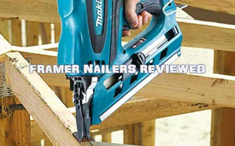 Best Framing Nailer – Top 8 Models Reviewed & Compared