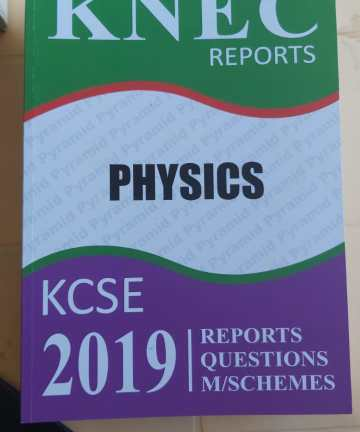 2019 KNEC Reports Physics P1 P2 P3 Reports / Questions / Marking Schemes 2019 KCSE