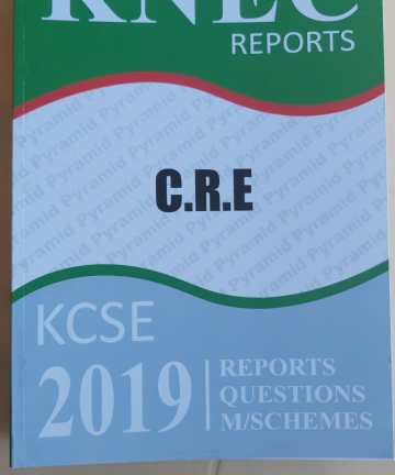 2019 KNEC Reports CRE P1 P2 Reports / Questions / Marking Schemes 2019 KCSE