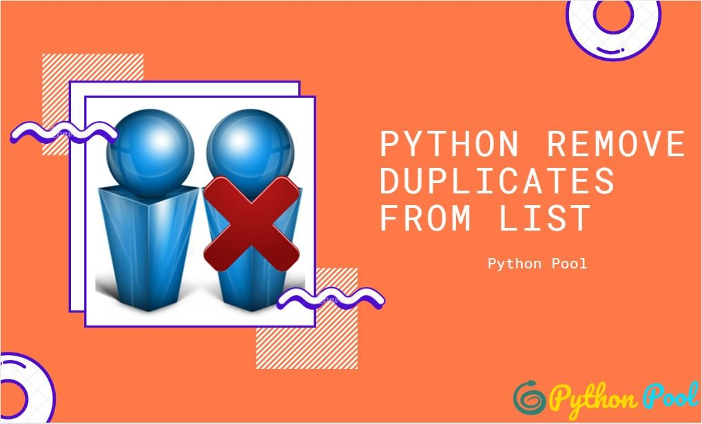 Python Remove Duplicates From List With Examples