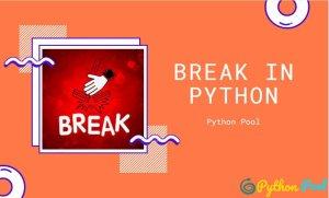 Python Break | How To Use Break Statement In Python