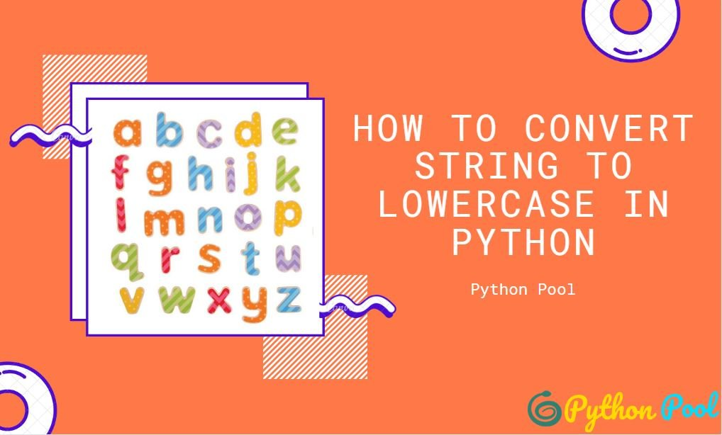 How to Convert String to Lowercase in Python