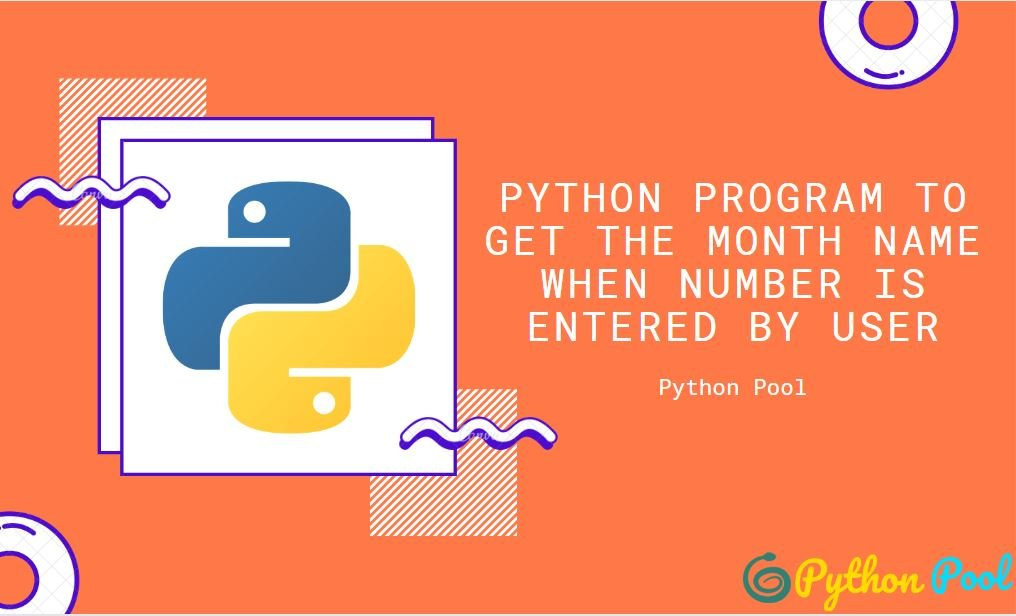 Python Program to Get the Month Name When Number is Entered By User