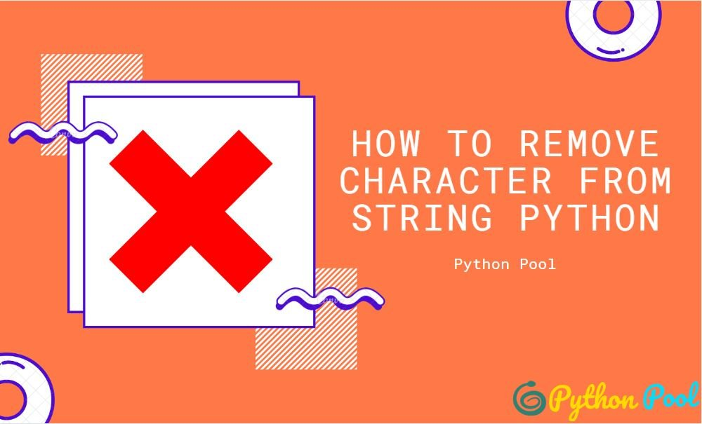 How to Remove Character From String Python