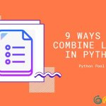 9 Ways to Combine Lists in Python
