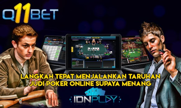 Langkah Tepat Menjalankan Taruhan judi Poker Online Supaya Menang