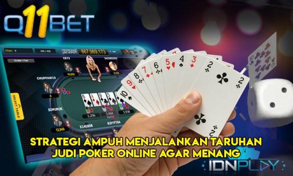 Strategi Ampuh Menjalankan Taruhan Judi Poker Online Agar Menang