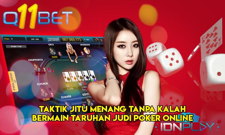 Taktik Jitu Menang Tanpa Kalah Bermain Taruhan Judi Poker Online