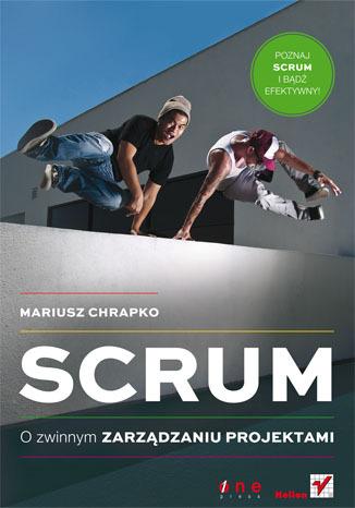 Scrum. O zwinnym zarządzaniu projektami — Recenzja