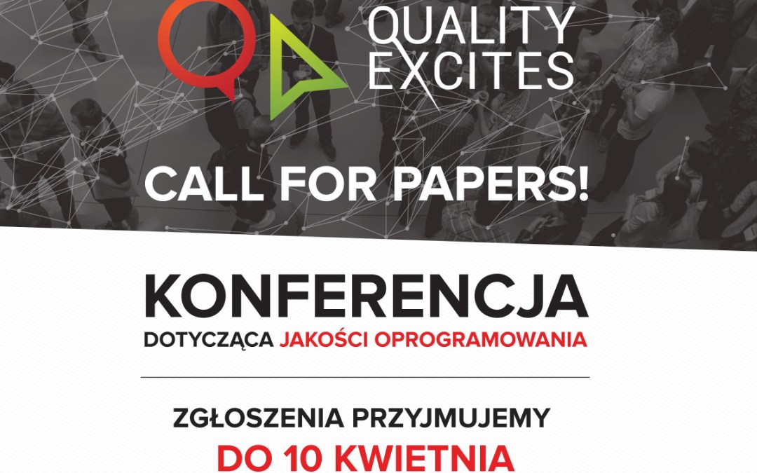 Quality Excites 2015 — Call for Papers!