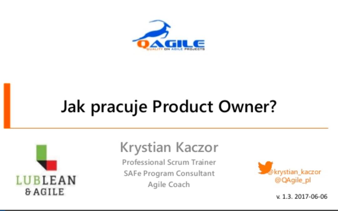 Jak Pracuje Product Owner? Prezentacja zLubLean iAgile