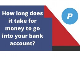 How long does it take for money to go into your bank account?