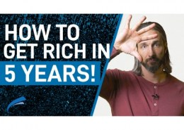 How can I get rich in 5 years?