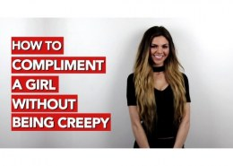 How to compliment a Girl's looks without being creepy?