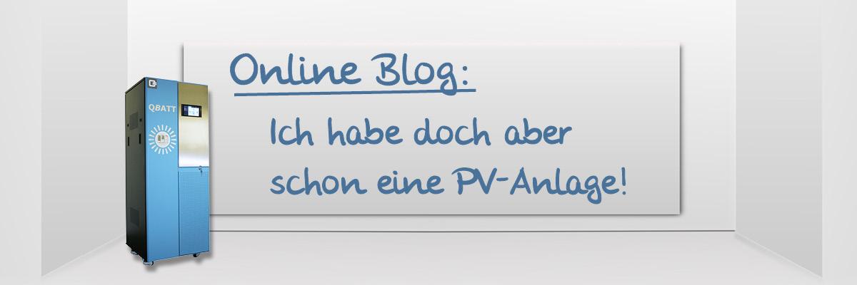 Online Blog: Ich habe doch aber schon eine PV Anlage!