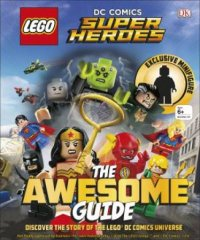 LEGO DC Comics Super Heroes: The Awesome Guide by DK