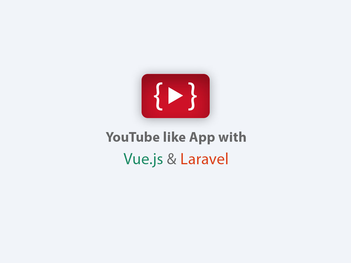 YouTube like app with Vue js and Laravel - QCode